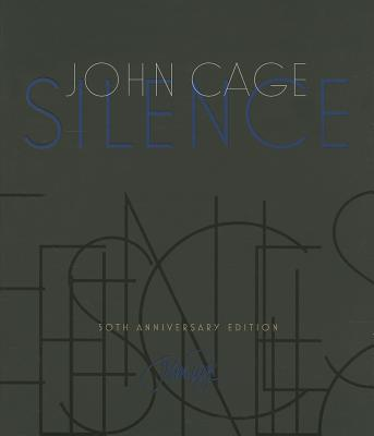 Silence: Lectures and Writings - Cage, John, and Gann, Kyle