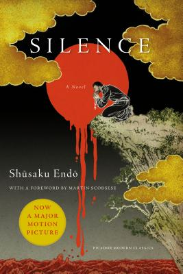 Silence - Endo, Shusaku, and Johnston, William (Translated by), and Scorsese, Martin (Foreword by)