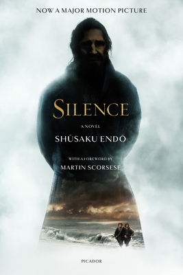 Silence - Endo, Shusaku, and Scorsese, Martin (Foreword by), and Johnston, William (Translated by)