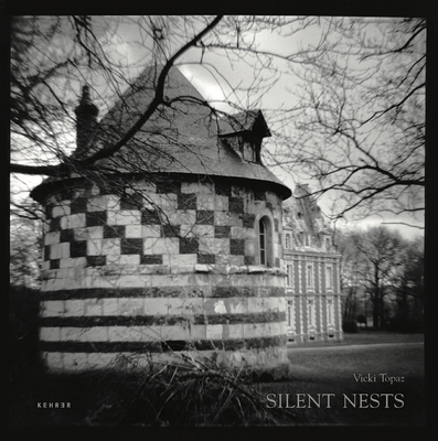 Silent Nests - Boussard, Gilles (Text by), and Schmid, Doreen (Text by), and Topaz, Vicki (Photographer)