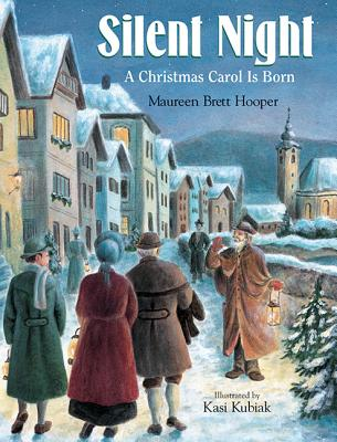 Silent Night: A Christmas Carol Is Born - Hooper, Maureen Brett