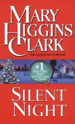 Silent Night: A Christmas Suspense Story - Clark, Mary Higgins