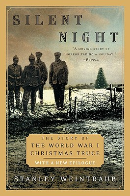 Silent Night: The Story of the World War I Christmas Truce - Weintraub, Stanley