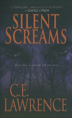 Silent Screams - Lawrence, C E
