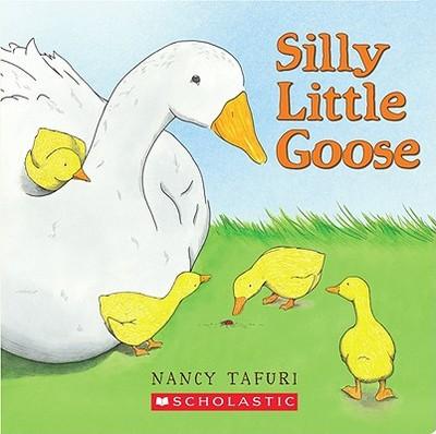 Silly Little Goose - Tafuri, Nancy