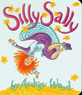 Silly Sally - Wood, Audrey