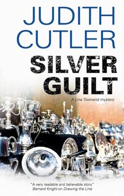 Silver Guilt: A Lina Townend Mystery - Cutler, Judith, RN, Ba, Msc