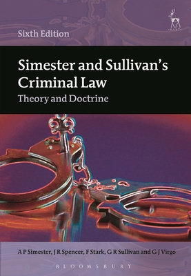 Simester and Sullivan's Criminal Law: Theory and Doctrine - Simester, A. P., and Spencer, J. R., and Stark, Findlay