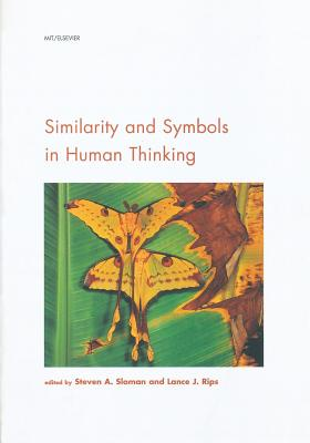 Similarity and Symbols in Human Thinking - Sloman, Steven A (Editor)