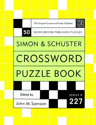 Simon and Schuster Crossword Puzzle Book #227 - Samson, John M.