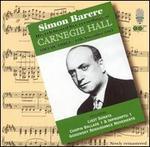 Simon Barere: Live Recordings at Carnegie Hall, Vol. 3