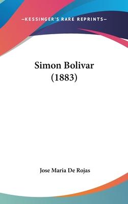 Simon Bolivar (1883) - Rojas, Jose Maria De