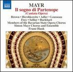 Simon Mayr: Il sogno di Partenope - Andrea Lauren Brown (soprano); Andreas Burkhart (bass); Caroline Adler (soprano); Cornel Frey (tenor);...
