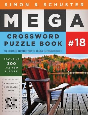 Simon & Schuster Mega Crossword Puzzle Book #18, 18 - Samson, John M