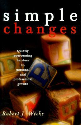 Simple Changes - Wicks, Robert J, PhD