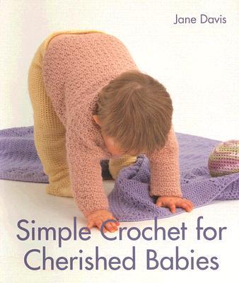 Simple Crochet for Cherished Babies - Davis, Jane