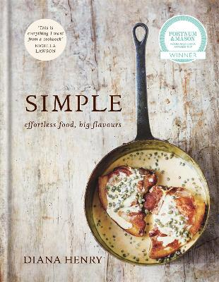 SIMPLE: effortless food, big flavours - Henry, Diana