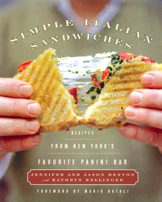 Simple Italian Sandwiches: Recipes from America's Favorite Panini Bar - Denton, Jennifer