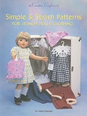 Simple & Stylish Patterns for 18-Inch Dolls' Clothing - Freeman, Marla