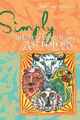 Simply Native American Astrology - Durbin, Deborah