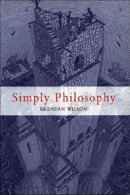 Simply Philosophy - Wilson, Brendan, Professor