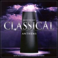 Simply the Best Classical Anthems - English Chamber Choir; English Chamber Orchestra; Fran�ois-Ren� Duch�ble (piano); I Solisti Veneti;...