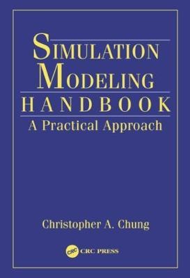Simulation Modeling Handbook - Chung, Christopher A