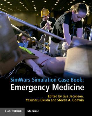 SimWars Simulation Case Book: Emergency Medicine - Jacobson, Lisa (Editor), and Okuda, Yasuharu (Editor), and Godwin, Steven A. (Editor)
