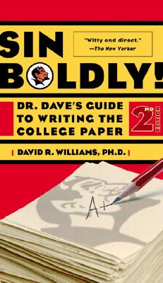 Sin Boldly!: Dr. Dave's Guide to Writing the College Paper - Williams, David R