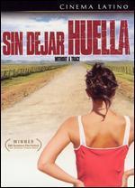 Sin Dejar Huella (Without a Trace)