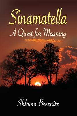 Sinamatella - A Quest for Meaning - Breznitz, Shlomo