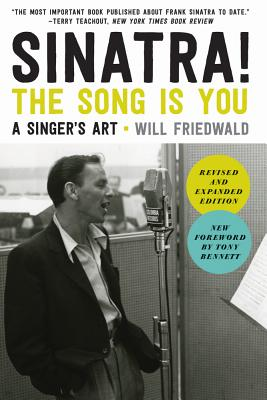Sinatra! the Song Is You: A Singer's Art - Friedwald, Will, and Bennett, Tony (Foreword by)