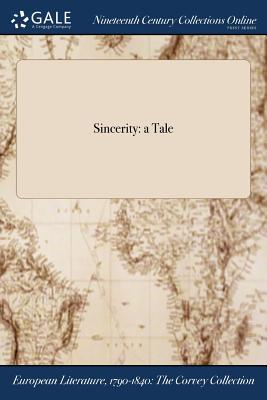 Sincerity: A Tale - Anonymous