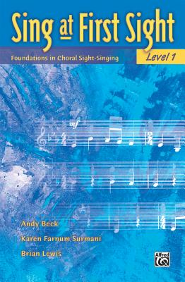 Sing at First Sight, Bk 1: Foundations in Choral Sight-Singing - Beck, Andy, and Surmani, Karen Farnum, and Lewis, Brian