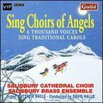 Sing Choirs of Angels: 1000 Voices Sing Xmas
