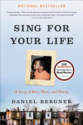 Sing for Your Life: A Story of Race, Music, and Family - Bergner, Daniel
