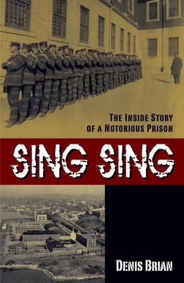Sing Sing: The Inside Story of a Notorious Prision - Brian, Denis