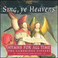 Sing, ye Heavens: Hymns for All Time - John Scott (organ); Thelma Owen (harp); Cambridge Singers (choir, chorus)