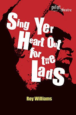 Sing Yer Heart Out for the Lads - Williams, Roy