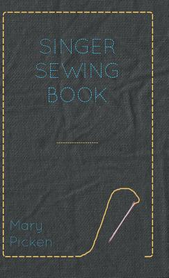 Singer Sewing Book - Picken, Mary