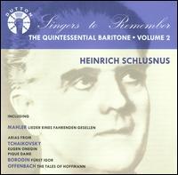 Singers to Remember: The Quintessential Baritone, Vol. 2 - Heinrich Schlusnus - Franz Rupp (piano); Heinrich Schlusnus (baritone); Michael Raucheisen (piano); Sebastian Peschko (piano)