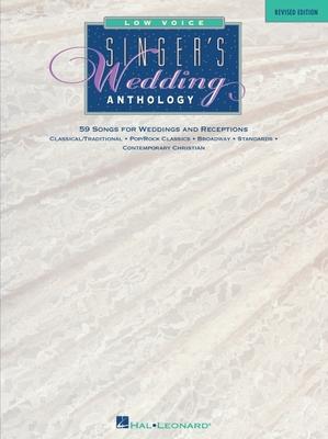 Singer's Wedding Anthology Edition: Low Voice - 59 Songs - Hal Leonard Publishing Corporation (Creator)
