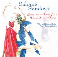 Singing with the Fire - Salomé Sandoval