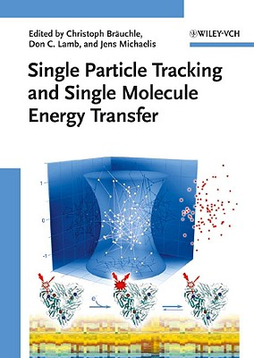 Single Particle Tracking and Single Molecule Energy Transfer - Brauchle, Christoph (Editor)