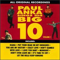 Sings His Big 10, Vol. 1 - Paul Anka