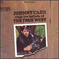 Sings the Ballads of the True West - Johnny Cash