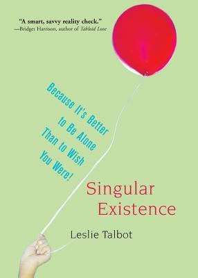 Singular Existence - Talbot, Leslie