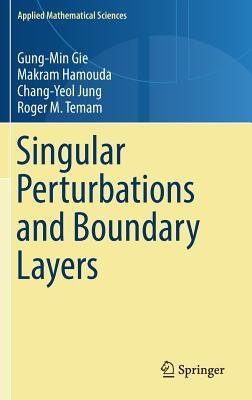 Singular Perturbations and Boundary Layers - Gie, Gung-Min, and Hamouda, Makram, and Jung, Chang-Yeol