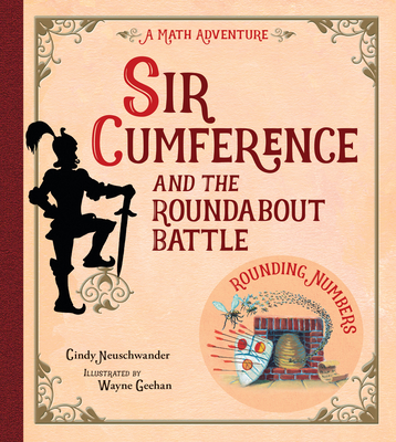 Sir Cumference and the Roundabout Battle - Neuschwander, Cindy