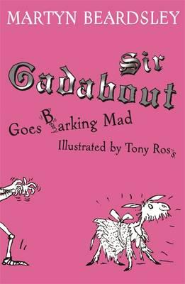 Sir Gadabout Goes Barking Mad - Beardsley, Martyn